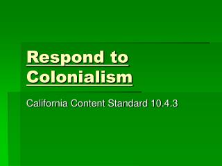 Respond to Colonialism