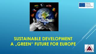 """SUSTAINABLE DEVELOPMENT A """"GREEN"""" FUTURE FOR EUROPE"""