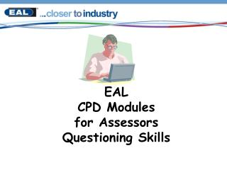 EAL  CPD Modules for Assessors  Questioning Skills