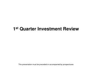 1 st  Quarter Investment Review