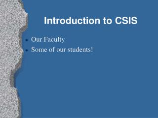 Introduction to CSIS
