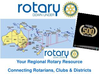 Your Regional Rotary Resource Connecting Rotarians, Clubs & Districts