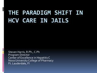 The Paradigm Shift IN HCV Care in Jails