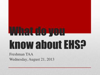 What do you know about EHS?