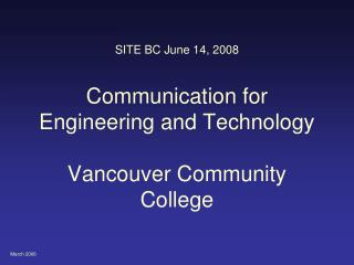SITE BC June 14, 2008 Communication for Engineering and Technology  Vancouver Community College