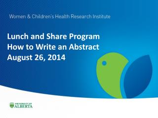 Lunch  and Share Program How to Write an Abstract August  26, 2014