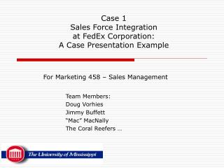 Case 1  Sales Force Integration  at FedEx Corporation: A Case Presentation Example