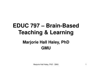 EDUC 797 – Brain-Based Teaching & Learning