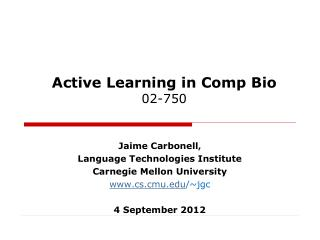 Active Learning in Comp Bio 02-750