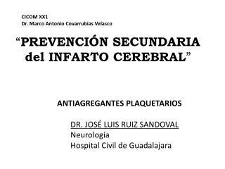 """"""" PREVENCIÓN SECUNDARIA del INFARTO CEREBRAL """""""