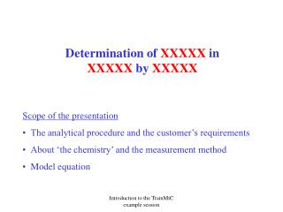 Determination of  XXXXX in  XXXXX  by  XXXXX