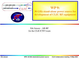 WP 9: 30 GHz stand-alone power source for development of CLIC RF equipment