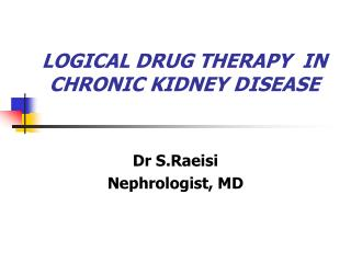LOGICAL DRUG THERAPY  IN CHRONIC KIDNEY DISEASE