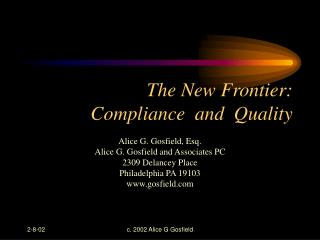 The New Frontier:  Compliance  and  Quality