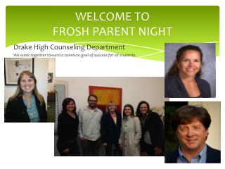 WELCOME TO  FROSH PARENT NIGHT