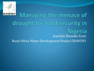 Managing the menace of drought for food security in Nigeria