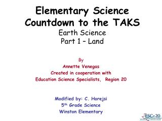 Elementary Science Countdown to the TAKS Earth Science  Part 1 – Land
