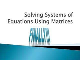 Solving Systems of Equations Using Matrices