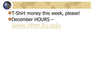 T-Shirt money this week, please! December HOURS –  nhm.ku