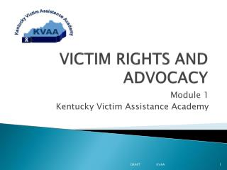 VICTIM RIGHTS AND  ADVOCACY