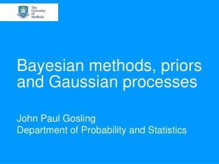 Bayesian methods, priors and Gaussian processes