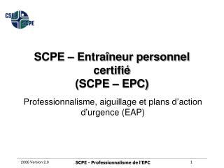 Professionnalisme, aiguillage et plans d'action d'urgence (EAP)