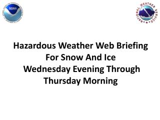 Hazardous Weather Web Briefing  For  Snow And Ice Wednesday Evening Through Thursday  Morning