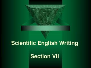 Scientific English Writing Section VII