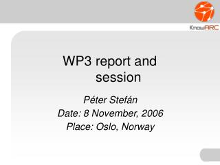 WP3 report and 			session