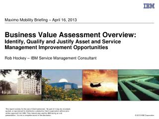 Maximo Mobility Briefing – April 16, 2013