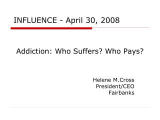 Addiction: Who Suffers? Who Pays?