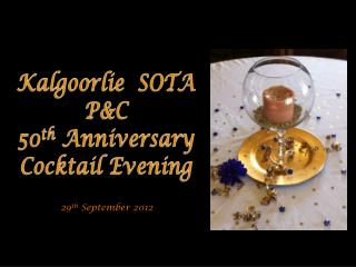 Kalgoorlie  SOTA P&C 50 th  Anniversary Cocktail Evening