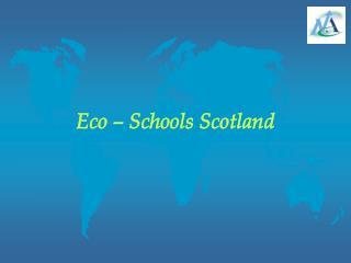Eco – Schools Scotland