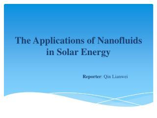 The Applications  of  Nanofluids in  Solar Energy
