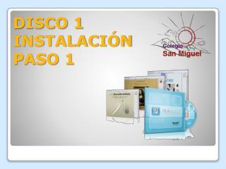 DISCO 1 INSTALACIÓN PASO 1