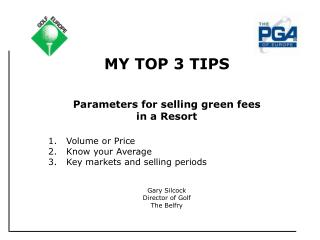 MY TOP 3 TIPS Parameters for selling green fees  in a Resort 1.   Volume or Price