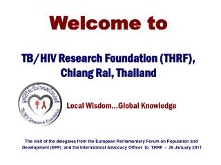 Welcome to TB/HIV Research Foundation (THRF), Chiang Rai, Thailand