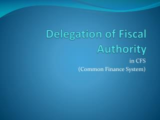 Delegation of Fiscal Authority