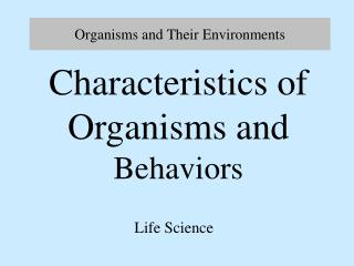 Organisms and Their Environments