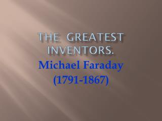 The  greatest inventors.