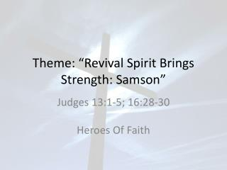 "Theme: ""Revival Spirit Brings Strength: Samson"""