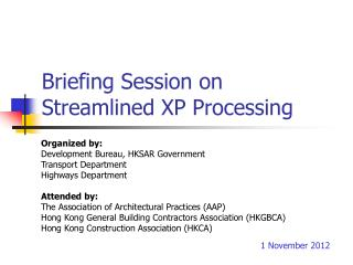Briefing Session on Streamlined XP Processing