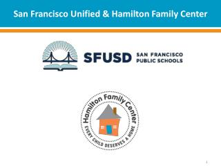 San Francisco Unified & Hamilton Family Center
