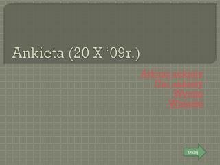Ankieta (20 X '09r.)