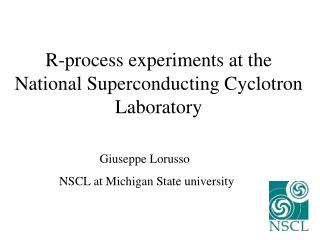 R-process experiments at the National Superconducting Cyclotron Laboratory