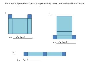 Build each figure then sketch it in your comp book.  Write the AREA for each