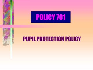 POLICY 701