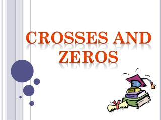 Crosses and zeros