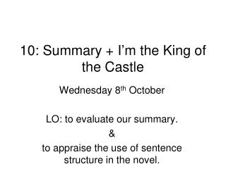 10: Summary + I ' m the King of the Castle
