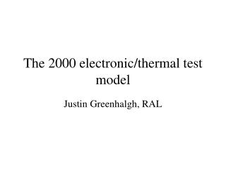 The 2000 electronic/thermal test model